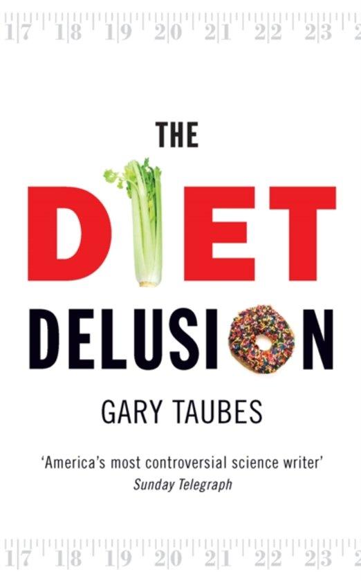Diet delusion van Gary Taubes