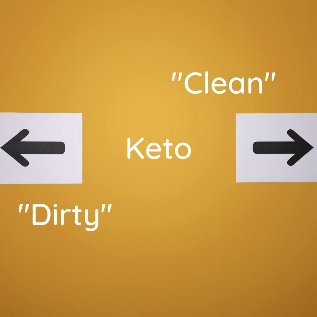 dirty of clean keto